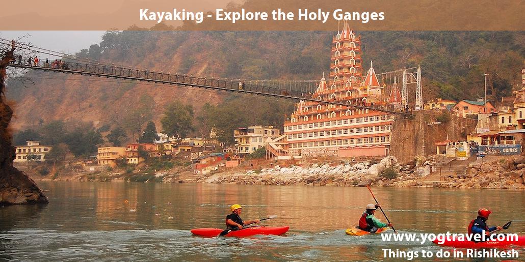 Kayaking - Explore the Holy Ganges Rishikesh